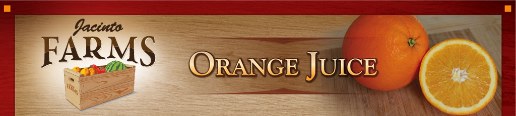 Jacinto Farms | Orange Juice | Oranges & Avocados Available all year!